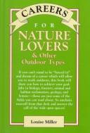 Careers for nature lovers & other outdoor types by Louise Miller