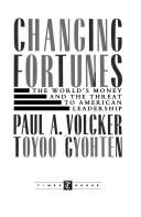 Changing fortunes by Paul A. Volcker