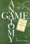 Cover of: The anatomy of a game by Nelson, David M.