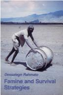 Famine and survival strategies by Dessalegn Rahmato., Dessalegn Rahmato
