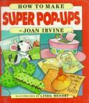 How to make super pop-ups by Joan Irvine