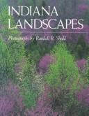 Cover of: Indiana landscapes by Randall R. Shedd