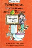 Cover of: Telephones, televisions, and toilets | Melvin Berger
