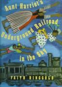 Aunt Harriet&#39;s Underground Railroad in the Sky by Faith Ringgold