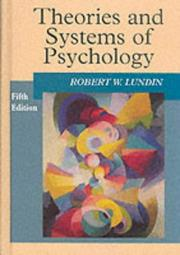 Theories and systems of psychology by Robert W. Lundin