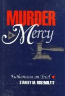 Murder of mercy by Stanley M. Rosenblatt