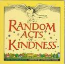 Cover of: Random acts of kindness by Conari Press