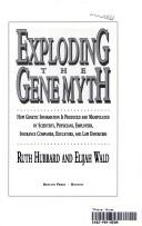 Exploding the gene myth by Ruth Hubbard