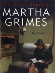 Cover of: The train now departing by Martha Grimes