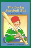 The lucky baseball bat by Matt Christopher