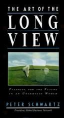 The art of the long view by Peter Schwartz, Peter Schwartz