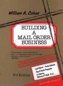 Building a mail order business by Cohen, William A.
