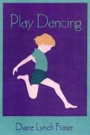 Playdancing by Diane Lynch-Fraser
