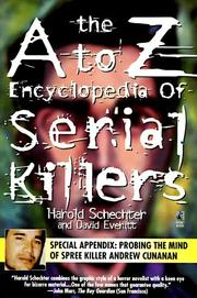 Cover of: The A to Z Encyclopedia of Serial Killers by Harold Schechter