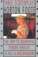 To kill a mockingbird ; Tender mercies ; and, The trip to Bountiful PDF