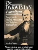 The Darwinian paradigm by Michael Ruse