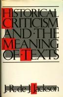 Historical criticism and the meaning of texts by J. R. de J. Jackson