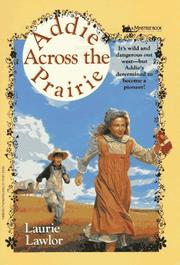 Cover of: Addie Across the Prairie by Laurie Lawlor