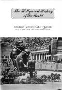 The Hollywood history of the world by George MacDonald Fraser