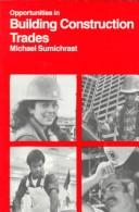 Opportunities in building construction trades by Michael Sumichrast