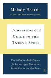 Codependents&#39; guide to the twelve steps by Melody Beattie