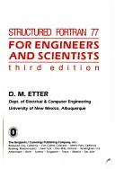 Structured FORTRAN 77 for engineers and scientists by D. M. Etter