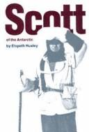 Scott of the Antarctic by Elspeth Joscelin Grant Huxley