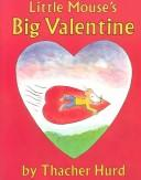Little Mouse's big valentine by Thacher Hurd