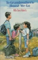To Grandmother&#39;s House We Go by Willo Davis Roberts