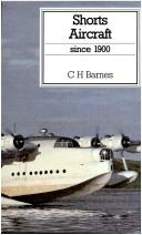 Shorts aircraft since 1900 by C. H. Barnes