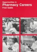 Opportunities in pharmacy careers by Fred B. Gable