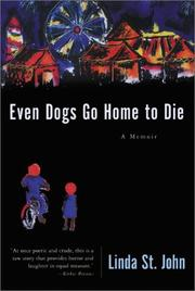 Even Dogs Go Home to Die by St. John, Linda