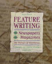 Feature writing for newspapers and magazines by Edward Jay Friedlander