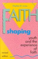 Faith shaping by Stephen D. Jones