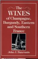 The wines of Champagne, Burgundy, eastern and southern France PDF