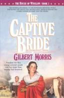 The captive bride by Gilbert Morris