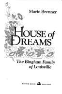 House of dreams by Marie Brenner, Marie Brenner