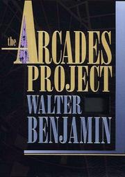 Cover of: The arcades project by Walter Benjamin