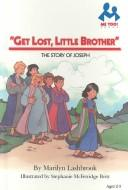 Get lost, little brother by Marilyn Lashbrook