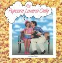 For popcorn lovers only by Diane Pfeifer