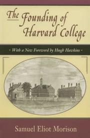 The founding of Harvard College by Samuel Eliot Morison