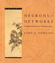 Neurons and networks by John E. Dowling