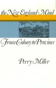 The New England mind: from colony to province by Perry Miller