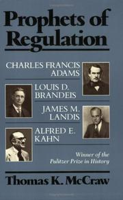 Prophets of regulation by Thomas K. McCraw