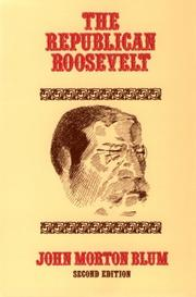 The Republican Roosevelt by John Morton Blum