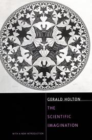 The scientific imagination by Gerald James Holton