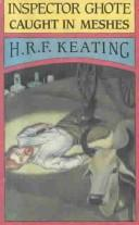 Inspector Ghote caught in meshes by H. R. F. Keating