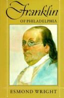 Franklin of Philadelphia by Esmond Wright