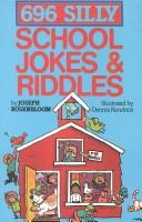 696 Silly School Jokes & Riddles by Joseph Rosenbloom