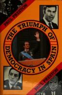 The triumph of democracy in Spain by Preston, Paul